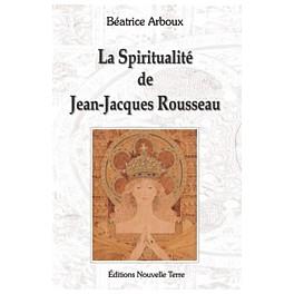 LA SPIRITUALITÉ DE JEAN-JACQUES ROUSSEAU