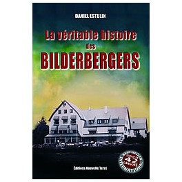 LA VÉRITABLE HISTOIRE DES BILDERBERGERS