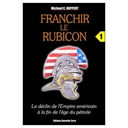 FRANCHIR LE RUBICON - t. 1