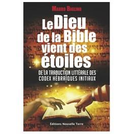 LE DIEU DE LA BIBLE VIENT DES ÉTOILES - De la traduction littérale des codex hébraïques initiaux