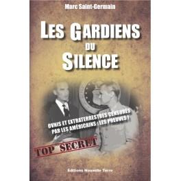 LES GARDIENS DU SILENCE - Ovnis et extraterrestres censurés par les Américains : les preuves !