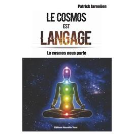 LE COSMOS EST LANGAGE - Le cosmos nous parle