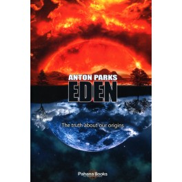 EDEN - THE TRUTH ABOUT OUR ORIGINS (PB)