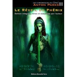 LE RÉVEIL DU PHÉNIX (Édit° intégrale revue et complétée par l'auteur)