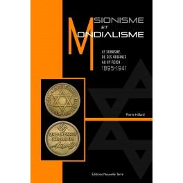SIONISME ET MONDIALISME - Le sionisme, de ses origines au IIIe Reich, 1895-1941